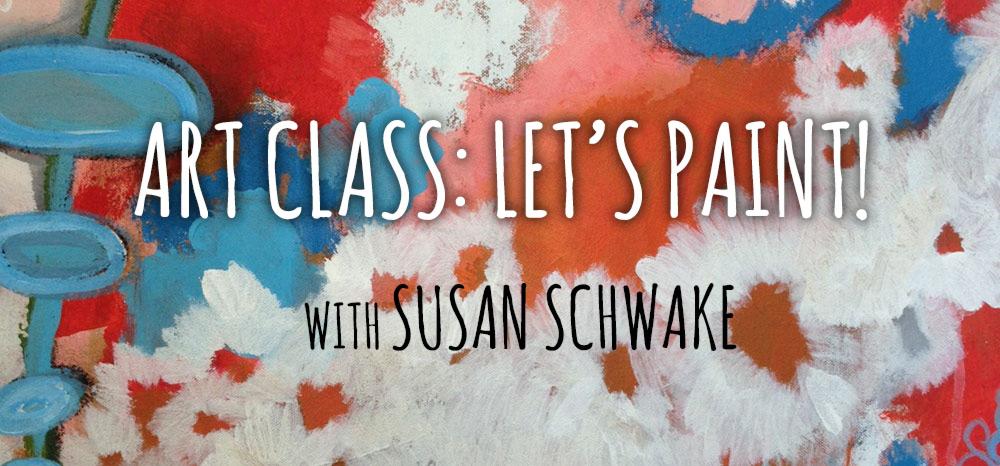 Susan Schwake: Art Class Online | Susan Schwake Online Classes